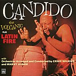 Candido The Volcanic / Latin Fire