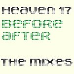 Heaven 17 Before/After: The Mixes