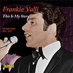 Frankie Valli This Is My Story - The Early Years 1953 - 1959