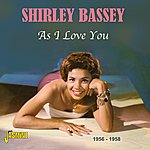 Shirley Bassey As I Love You 1956 - 1958