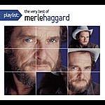 Merle Haggard Playlist: The Very Best Of Merle Haggard