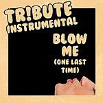 The Dream Team Blow Me (One Last Kiss Pink Instrumental Tribute)