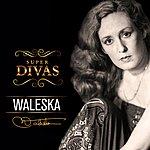 Waleska Série Super Divas - Waleska