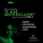 Ray Keith I Am Renegade Sampler
