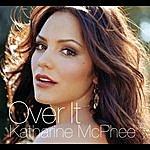 Katharine McPhee Over It