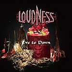 Loudness Eve To Dawn