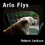 Robert Jackson Arlo Flys