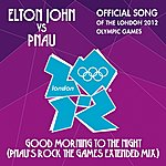 Elton John Good Morning To The Night (Pnau's Rock The Games Extended Mix)