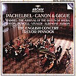 The English Concert Pachelbel: Canon & Gigue / Handel: The Arrival Of The Queen Of Sheba