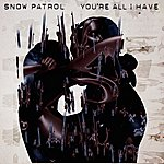 Snow Patrol You're All I Have (Live At The Royal Opera House E-Single)