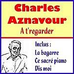 Charles Aznavour At'regarder