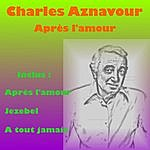 Charles Aznavour Apres L'amour