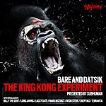 Bare Jr. The King Kong Experiment