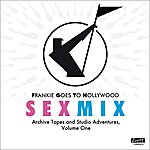Frankie Goes To Hollywood Sex Mix - Archive Tapes And Studio Adventures, Volume One