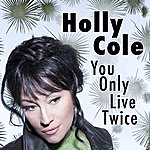 Holly Cole You Only Live Twice