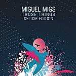 Miguel Migs Those Things Deluxe Edition