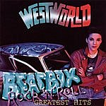 Westworld Beat Box Rock'n'roll' - The Greatest Hits