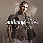 Anthony Callea Live For Love