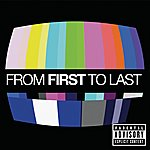 From First To Last From First To Last (Explicit Version)