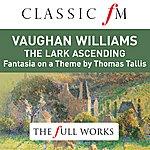 Nicola Benedetti Vaughan Williams: The Lark Ascending (Classic Fm: The Full Works)