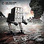 Far Too Loud Firestorm Ep