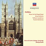 George Guest Purcell: Music For The Chapel Royal • Verse Anthems • Te Deum & Jubilate • Funeral Sentences