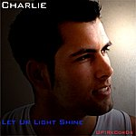 Charlie Let Ur Light Shine