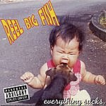 Reel Big Fish Everything Sucks