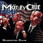 Mötley Crüe Generation Swine
