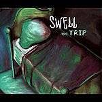 Swell (I Know) The Trip