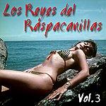 Varios Los Reyes Del Raspacanilla Vol. 3