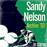 Sandy Nelson Archive '60 (Stereo)