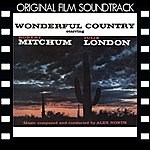 Alex North Wonderful Country (Original Film Soundtrack)