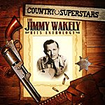 Jimmy Wakely Country Superstars: The Jimmy Wakely Hits Anthology