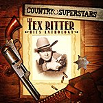 Tex Ritter Country Superstars: The Tex Ritter Hits Anthology