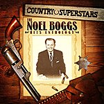 Noel Boggs Country Superstars: The Noel Boggs Hits Anthology