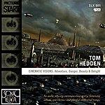 Tom Hedden Cinematic Visions: Adventure, Danger, Beauty & Delight