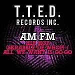AM/FM Hip Hop (Skrabble-De-Whop) / All We Want Is Go-Go