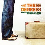 The Three Degrees When Will I See You Again & Other Favorites (Digitally Remastered)