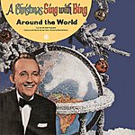Bing Crosby A Christmas Sing With Bing Around The World