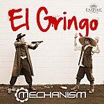 Mechanism El Gringo (Deluxe Single)