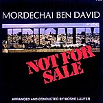 Mordechai Ben-David Jerusalem - Not For Sale
