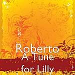 Roberto A Tune For Lilly
