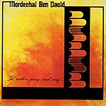 Mordechai Ben-David I'd Rather Pray & Sing