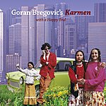 Goran Bregovic Karmen (With A Happy End)