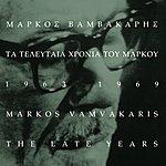 Markos Vamvakaris Ta Teleftaia Chronia Tou Markou 1963-1969
