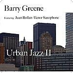 Barry Greene Urban Jazz II (Feat. Juan Rollan)