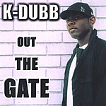 K-Dubb Out The Gate