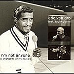 Eric Van Aro I'm Not Anyone (Feat. Fabio Gianni)