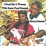 Kenny Edwards I Need Me A Woman With Some Food Stamps